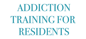 Addiction Training for Residents